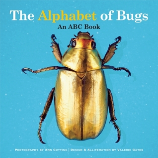 Cover for The Alphabet of Bugs by Ann Cutting & Valerie Gates