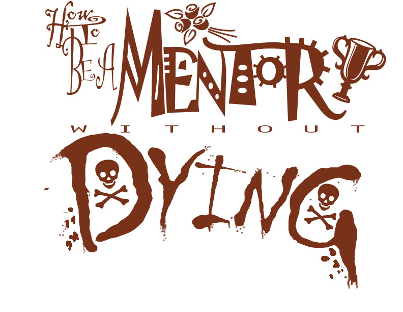 How to be a Mentor Without Even Dying art by Bill Austin