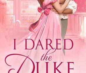 I Dared the Duke by Anna Bennet