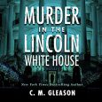 Murder in the Lincoln White House