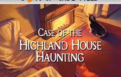 The Case of the Highland House Haunting